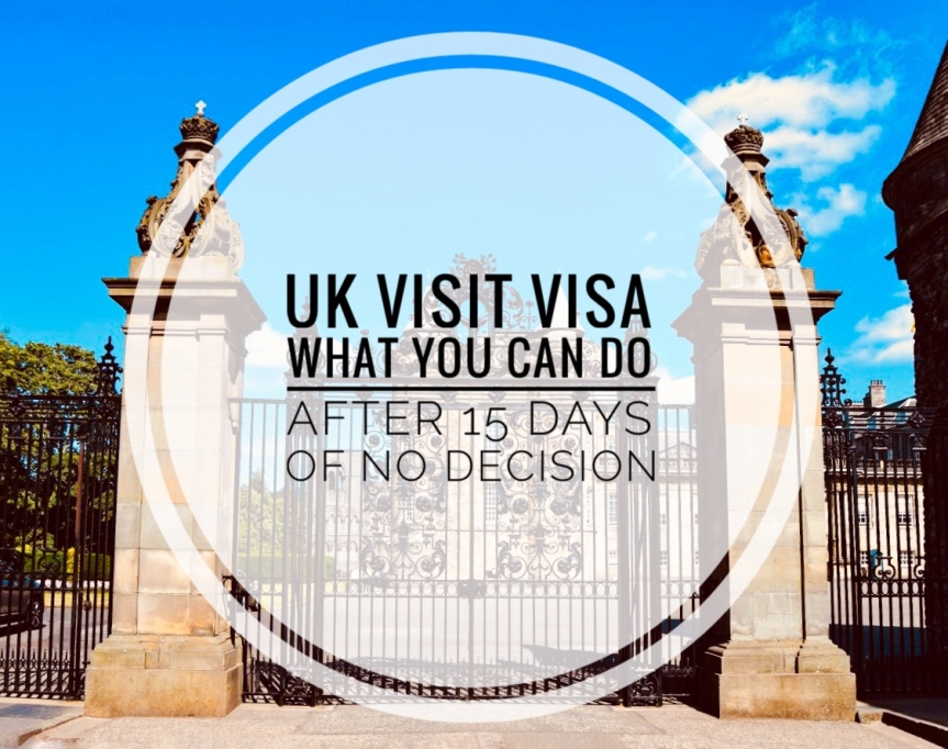 UK Standard Visit Visa – What You Can Do After 15 Days Of No Decision
