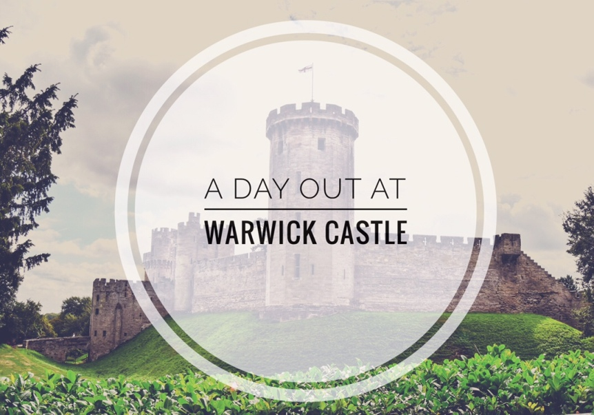 Family Travel: A Day Out at Warwick Castle